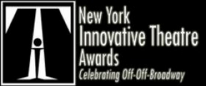 Nominees Announced For New York Innovative Theater Awards, Celebrating Off-Off-Broadway