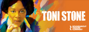 Final Two Weeks To See Roundabout's TONI STONE Off-Broadway
