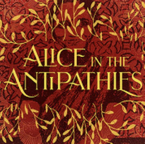 ALICE IN THE ANTIPATHIES to Play at Damansara Performing Arts Centre