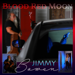 Jimmy Bowen Releases New Single BLOOD RED MOON