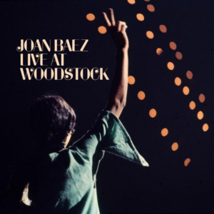Craft Recordings Releases Joan Baez LIVE AT WOODSTOCK Today