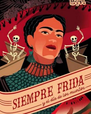 AUDICIONES: Materlingua prepara SIEMPRE FRIDA, el día de los muertos