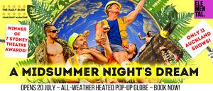 BWW Review: A MIDSUMMER NIGHT'S DREAM at Pop-up Globe, Ellerslie, Auckland