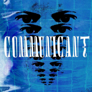 Communicant Release First Single And Official Music Video SPOTLIGHT
