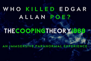 WHO KILLED EDGAR ALLAN POE? THE COOPING THEORY 1969 Begins Performance 8/19