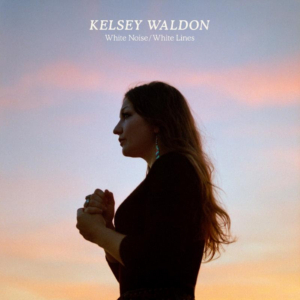 Kelsey Waldon Releases Second Single from WHITE NOISE/WHITE LINES