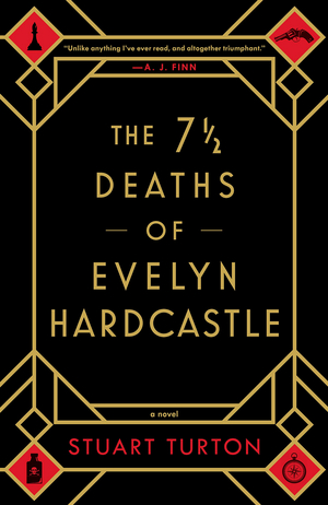 BWW Review: THE 7 1/2 DEATHS OF EVELYN HARDCASTLE by Stuart Turton