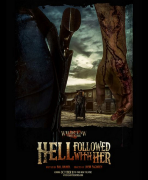 Wildclaw Theatre Presents HELL FOLLOWED WITH HER with Tickets on Sale Now
