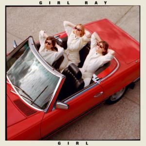 Girl Ray Announces New Album GIRL