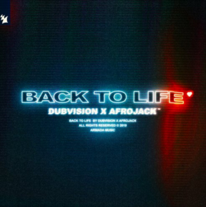 Afrojack and DubVision Release 'Back to Life'
