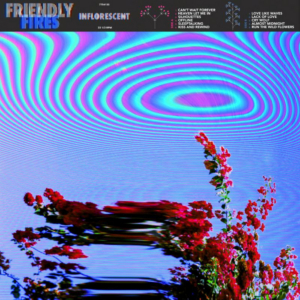 LISTEN to the NEW Album From FRIENDLY FIRES: 'Inflorescent' Out August 16