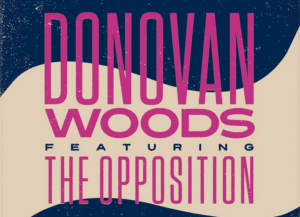 Massey Hall Presents Donovan Woods At Koerner Hall