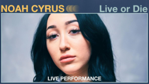 Vevo Releases Noah Cyrus 'Live for Die' Performance