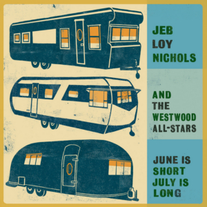 Jeb Loy Nichols and The Westwood All-Stars to Release New Album