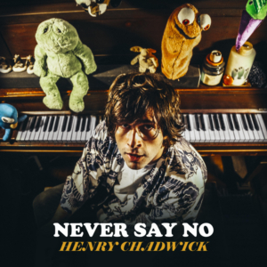 Henry Chadwick Releases New Song 'Never Say No'