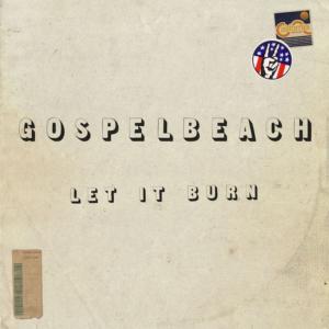 GospelbeacH Shares New Single, New Studio LP 'Let It Burn' Drops Oct. 4