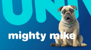 Universal Kids Presents the US Premiere of MIGHTY MIKE