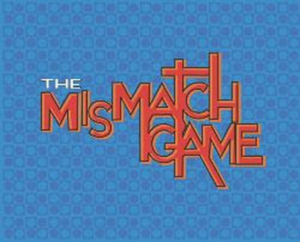 THE MISMATCH GAME Returns to LA