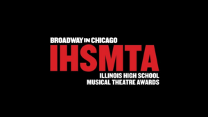 Broadway In Chicago's Invites Submissions for Illinois High School Musical Theatre Awards