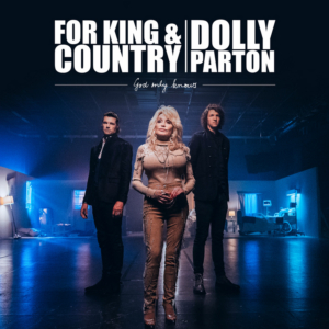 for KING & COUNTRY & Dolly Parton Announce Duet