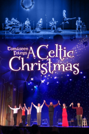 Tomaseen Foley's A CELTIC CHRISTMAS Comes to Mountain View Center for the Performing Arts
