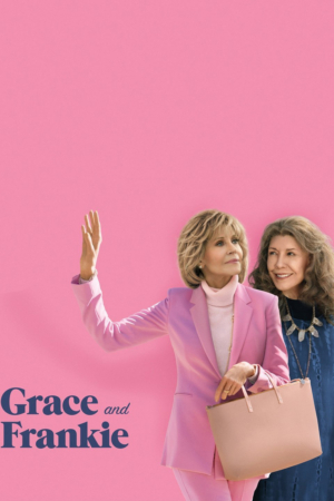 GRACE AND FRANKIE Makes History As Netflix's Longest-Running Series With Final Season Order