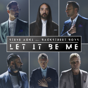 Steve Aoki and Backstreet Boys Team Up for New Single 'Let It Be Me'