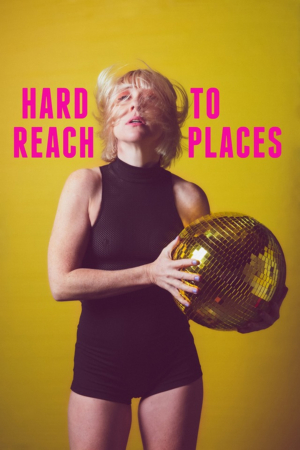 Anna Lumb In HARD TO REACH PLACES Comes to Melbourne Fringe