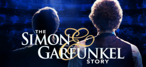 THE SIMON & GARFUNKEL STORY Returns for New North American Tour Dates