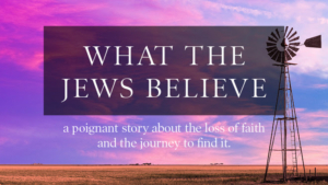 WHAT THE JEWS BELIEVE Begins Performances 9/26 at BTG