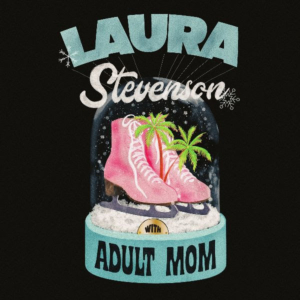 Laura Stevenson Heads Out on Tour This December with Adult Mom