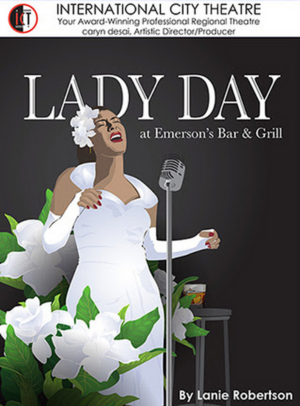 LADY DAY AT EMERSON'S BAR & GRILL Brings Billie Holiday to Life at ICT