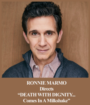 Theatre 68 Presents DEATH WITH DIGNITY...COMES IN A MILKSHAKE