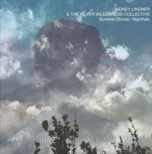 Sidney Lindner & The Silver Wilderness Collective 'Summer Ghosts / Nightfalls' Out Sept. 13