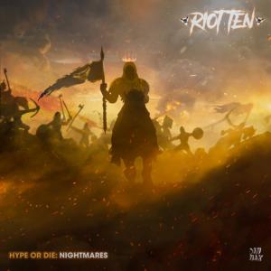 Riot Ten Drops Debut Studio Album HYPE OR DIE: NIGHTMARES
