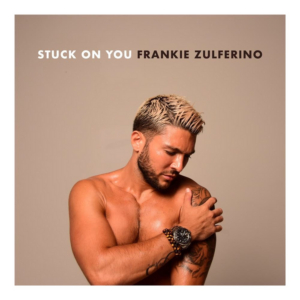 Frankie Zulferino Shares First Single from New Album, 'Stuck on You'
