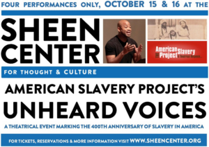 American Slavery Project's UNHEARD VOICES to Feature at The Sheen Center