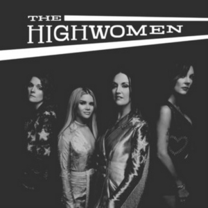 'The Highwomen' Debuts at #1 on Billboard's Top Country Albums Chart, #10 on the Billboard 200