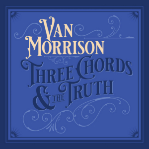 Van Morrison Announces 'Three Chords And The Truth'