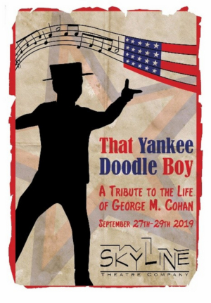 Skyline Theatre Co Presents THAT YANKEE DOODLE BOY This Weekend Only