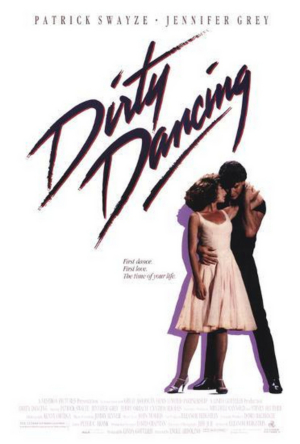 MUSIC MOVIES & ME: DIRTY DANCING Is Actually Good And I'm Tired Of Pretending I Like It Ironically