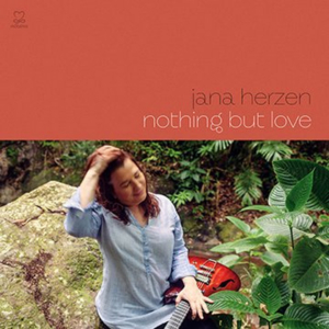Jana Herzen Will Release Third Album 'Nothing But Love'