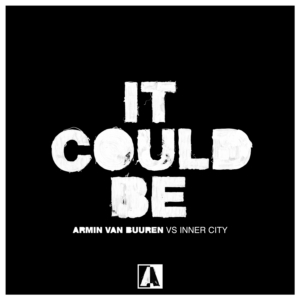 Armin van Buuren and Inner City Unite With First-Ever Collab 'It Could Be'