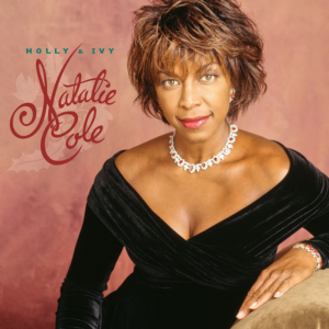 Natalie Cole's 'Holly & Ivy' Set for First Vinyl Release