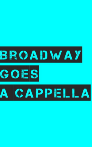 BROADWAY GOES A CAPPELLA Returns To The Green Room 42 Oct. 5th