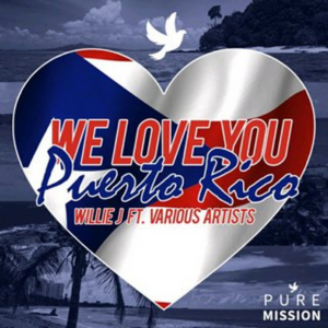 Willie J and Aaron Emig Release 'We Love You Puerto Rico'