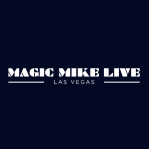 MAGIC MIKE LIVE! Sets Sights on the Vegas Strip