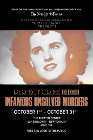 PERFECT CRIME Hosts Famous Unsolved Murders Exhibit During October