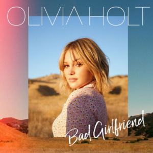 Olivia Holt Releases 'Bad Girlfriend'