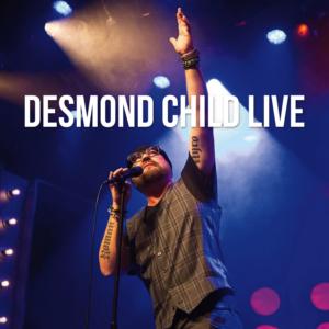 Desmond Child Unveils First Single from Live Album